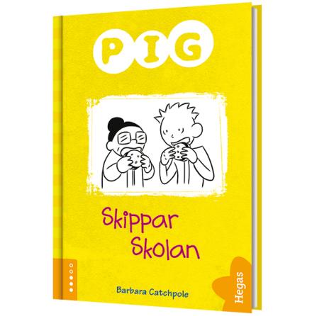 Pig skippar skolan