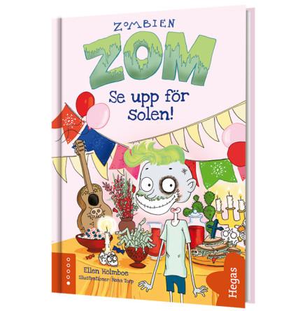 Zombien Zom 3 - Se upp för solen!