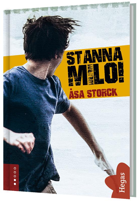 Stanna Milo! av Åsa Storck