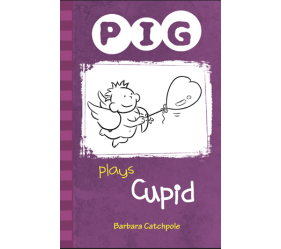 Pig Plays Cupid