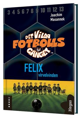Det vilda fotbollsgänget 2 - Felix