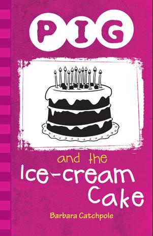 Pig and the ice-cream cake av Barbara Catchpole