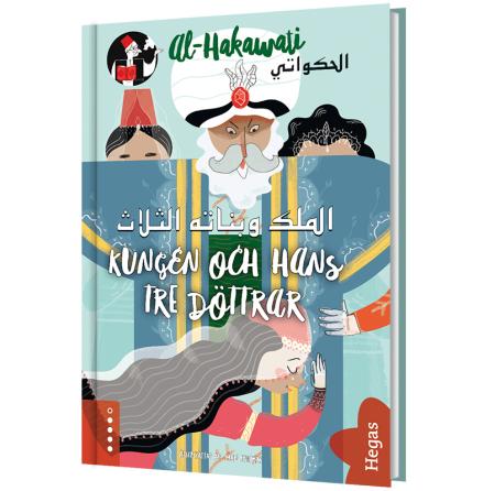al-Hakawati: Kungen och hans tre döttrar (Bok+CD)